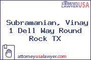 Subramanian, Vinay 1 Dell Way Round Rock TX