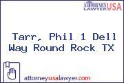 Tarr, Phil 1 Dell Way Round Rock TX