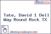 Tate, David 1 Dell Way Round Rock TX