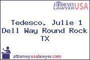 Tedesco, Julie 1 Dell Way Round Rock TX
