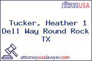 Tucker, Heather 1 Dell Way Round Rock TX