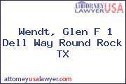 Wendt, Glen F 1 Dell Way Round Rock TX