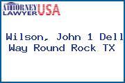Wilson, John 1 Dell Way Round Rock TX