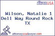 Wilson, Natalie 1 Dell Way Round Rock TX