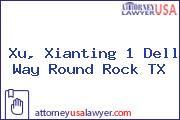 Xu, Xianting 1 Dell Way Round Rock TX