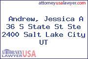 Andrew, Jessica A 36 S State St Ste 2400 Salt Lake City UT