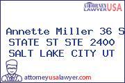 Annette Miller 36 S STATE ST STE 2400 SALT LAKE CITY UT