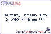 Dexter, Brian 1352 S 740 E Orem UT