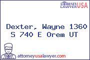 Dexter, Wayne 1360 S 740 E Orem UT