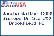 Jascha Walter 13935 Bishops Dr Ste 300 Brookfield WI