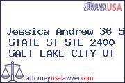 Jessica Andrew 36 S STATE ST STE 2400 SALT LAKE CITY UT
