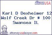 Karl D Dexheimer 12 Wolf Creek Dr # 100 Swansea IL