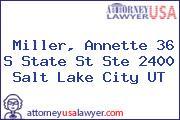Miller, Annette 36 S State St Ste 2400 Salt Lake City UT