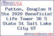 Patton, Douglas H Ste 2020 Beneficial Life Tower 36 S State St Salt Lake City UT