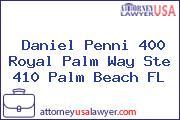 Daniel Penni 400 Royal Palm Way Ste 410 Palm Beach FL