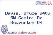 Davis, Bruce 9405 SW Gemini Dr Beaverton OR