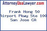 Frank Hong 50 Airport Pkwy Ste 100 San Jose CA