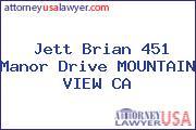 Jett Brian 451 Manor Drive MOUNTAIN VIEW CA
