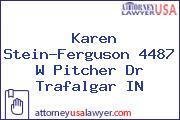 Karen Stein-Ferguson 4487 W Pitcher Dr Trafalgar IN