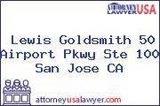Lewis Goldsmith 50 Airport Pkwy Ste 100 San Jose CA