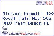 Michael Krawitz 400 Royal Palm Way Ste 410 Palm Beach FL