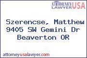 Szerencse, Matthew 9405 SW Gemini Dr Beaverton OR