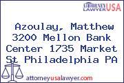 Azoulay, Matthew 3200 Mellon Bank Center 1735 Market St Philadelphia PA
