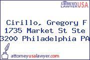 Cirillo, Gregory F 1735 Market St Ste 3200 Philadelphia PA