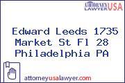 Edward Leeds 1735 Market St Fl 28 Philadelphia PA