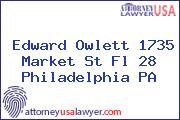 Edward Owlett 1735 Market St Fl 28 Philadelphia PA