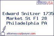 Edward Snitzer 1735 Market St Fl 28 Philadelphia PA