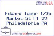 Edward Tamer 1735 Market St Fl 28 Philadelphia PA