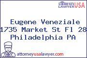 Eugene Veneziale 1735 Market St Fl 28 Philadelphia PA