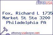 Fox, Richard L 1735 Market St Ste 3200 Philadelphia PA
