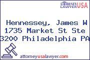 Hennessey, James W 1735 Market St Ste 3200 Philadelphia PA