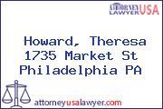 Howard, Theresa 1735 Market St Philadelphia PA