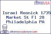 Israel Resnick 1735 Market St Fl 28 Philadelphia PA