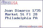 Joan Dimarco 1735 Market St Fl 28 Philadelphia PA