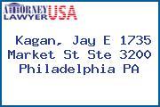 Kagan, Jay E 1735 Market St Ste 3200 Philadelphia PA