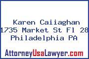 Karen Caiiaghan 1735 Market St Fl 28 Philadelphia PA
