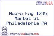 Maura Fay 1735 Market St Philadelphia PA