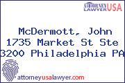 McDermott, John 1735 Market St Ste 3200 Philadelphia PA