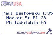 Paul Baskowsky 1735 Market St Fl 28 Philadelphia PA