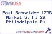 Paul Schneider 1735 Market St Fl 28 Philadelphia PA