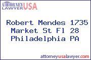 Robert Mendes 1735 Market St Fl 28 Philadelphia PA