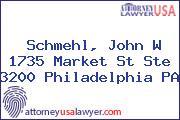 Schmehl, John W 1735 Market St Ste 3200 Philadelphia PA