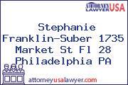 Stephanie Franklin-Suber 1735 Market St Fl 28 Philadelphia PA