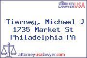 Tierney, Michael J 1735 Market St Philadelphia PA