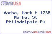 Vacha, Mark H 1735 Market St Philadelphia PA