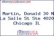 Martin, Donald 30 N La Salle St Ste 4020 Chicago IL
